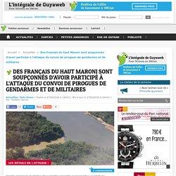 Des Français du haut Maroni sont soupçonnés d'avoir participé à l'attaque du convoi de pirogues de gendarmes et de militaires