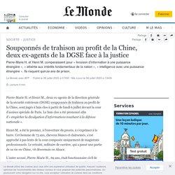 Le monde - Juillet 2020 -Soupçonnés de trahison au profit de la Chine, deux ex-agents de la DGSE face à la justice