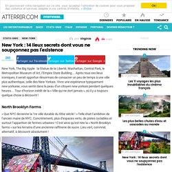 New York : 14 lieux secrets dont vous ne soupçonnez pas l'existence - Atterrir.com