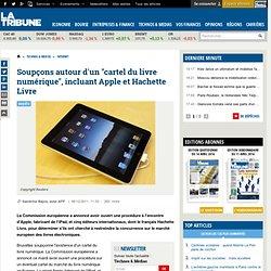Apple et cinq éditeurs dont Hachette Livre dans le collimateur de Bruxelles