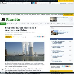 Soupçons sur les cuves de 22 réacteurs nucléaires