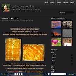 SOUPE AUX CLOUS - Le blog de doudou