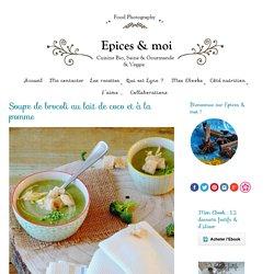 Soupe de brocoli au lait de coco et à la pomme - Épices & moi