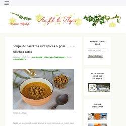 Soupe de carottes aux épices & pois chiches rôtis - Au Fil du Thym