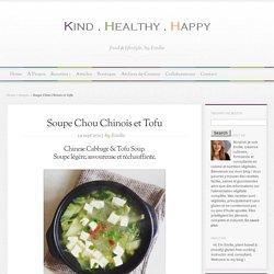 Soupe Chou Chinois et Tofu - Kind∙Healthy∙Happy