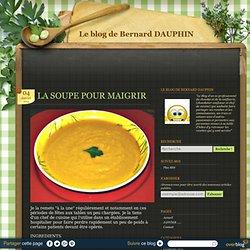 LA SOUPE POUR MAIGRIR - Le blog de Bernard DAUPHIN