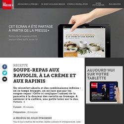 Soupe-repas raviolis, crème et rapinis - La Presse+