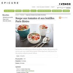 Soupe aux tomates et aux lentilles Paris Bistro