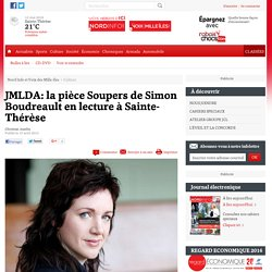 JMLDA: la pièce Soupers de Simon Boudreault en lecture à Sainte-Thérèse - Culture