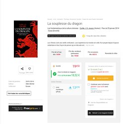 La souplesse du dragon - broché - Cyrille J.-D. Javary - Livre ou ebook - Soldes 2016 Fnac.com