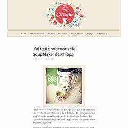 J'ai testé pour vous : le SoupMaker de Philips - The Célinette
