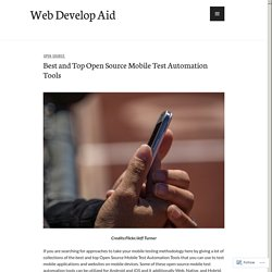 Best and Top Open Source Mobile Test Automation Tools – Web Develop Aid