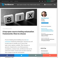6 top open-source test automation frameworks: How to choose