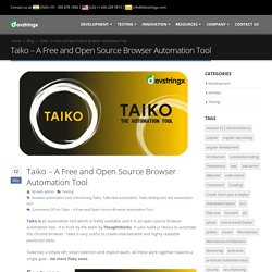 Taiko - A Free and Open Source Browser Automation Tool