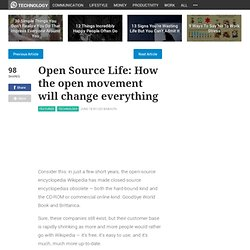 Open Source Life: How the open movement will change everything