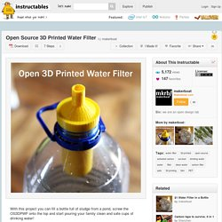 Open Source 3D Printed Water Filter