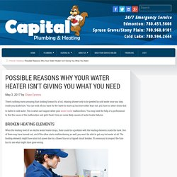 Possible Reasons Why Your Water Heater Isn't Giving You What You Need