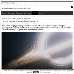 La source quantique de l'espace-temps