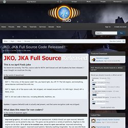 JKO, JKA Full Source Code Released!! - Site news - Articles - Home - JKHub
