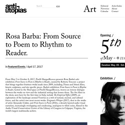 Rosa Barba: From Source to Poem to Rhythm to Reader