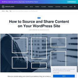 How to Source and Share Content on Your WordPress Site