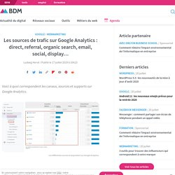 Les sources de trafic sur Google Analytics : direct, referral, organic search, email, social, display...