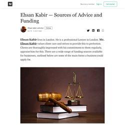 Ehsan Kabir — Sources of Advice and Funding