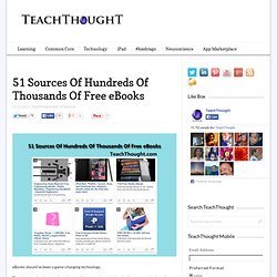 51 Sources Of Hundreds Of Thousands Of Free eBooks