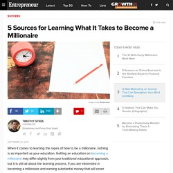 5 Sources for Learning What It Takes to Become a Millionaire