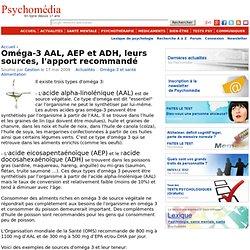 Oméga-3 AAL, AEP et ADH, leurs sources, l'apport recommandé