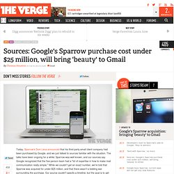 Sources: Google's Sparrow purchase cost under $25 million, will bring 'beauty' to Gmail