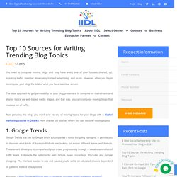 Top 10 Sources for Writing Trending Blog Topics - Digital Marketing Course in Dwarka