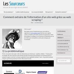 Comment extraire de l'information d'un site web grâce au web scraping ?
