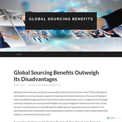 Experience the better benefits with global sourcing