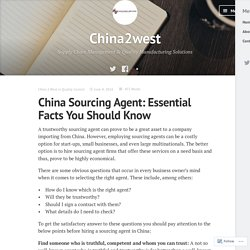China Sourcing Agent: Essential Facts You Should Know – China2west