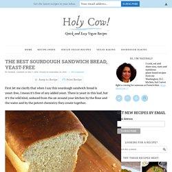The Best Sourdough Sandwich Bread, yeast-free