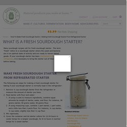 Making Fresh Sourdough Starter from Refrigerated Starter