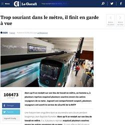 Trop souriant dans le métro, il finit en garde à vue | LeGorafi.fr