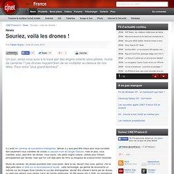 Souriez, voilà les drones !