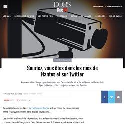Souriez, vous êtes dans les rues de Nantes et sur Twitter