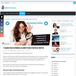 7 façons sournoises d'utiliser Twitter pour espionner votre compétition