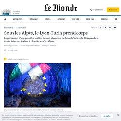 Sous les Alpes, le Lyon-Turin prend corps