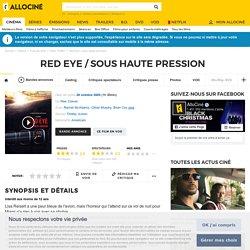 Red Eye / sous haute pression - film 2004