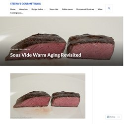 Sous Vide Warm Aging Revisited