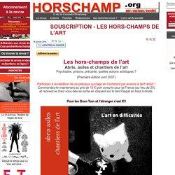 SOUSCRIPTION - LES HORS-CHAMPS DE L'ART