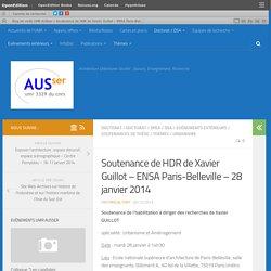 Soutenance de HDR de Xavier Guillot – ENSA Paris-Belleville – 28 janvier 2014