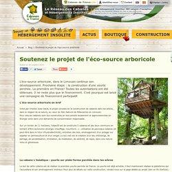 Soutenez le projet de l'éco-source arboricole - Cabanes de France