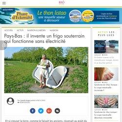 Pays-Bas : il invente un frigo sous terrain qui fonctionne sans électricité
