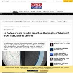 La NASA annonce que Encelade émet des panaches d'hydrogène, preuve d'un océan souterrain - Sciencesetavenir.fr
