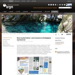 Bureau de recherches géologiques et minières - Enjeux des géosciences n°14 - Eaux souterraines : une ressource stratégique à préserver